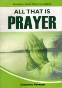 All That is Prayer